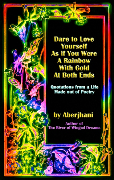 """Preview cover of """"Dare to Love Yourself as If You Were a Rainbow"""" book of quotations by Aberjhani. (Cover courtesy of Bright Skylark Literary Productions)"""