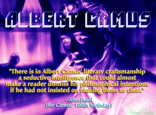 Albert Camus 100th Birthday Graphic with quote by Aberjhaniberjhani from Postered Poetics