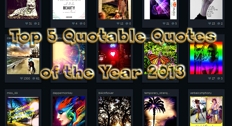 Top 5 Quotable Quotes of the Year 2013 (1/6)