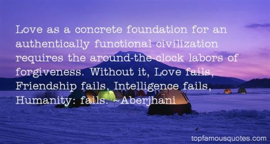 Love as a concrete foundation quote by Aberjhani image by Top Famous Quotes